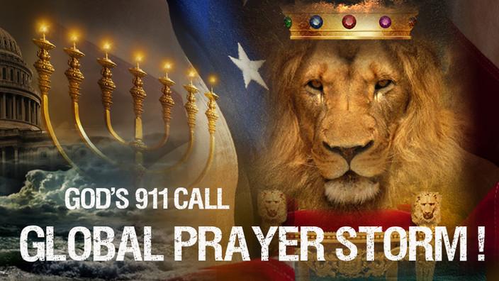 GLOBAL PRAYER STORM! GOD'S 911 CALL