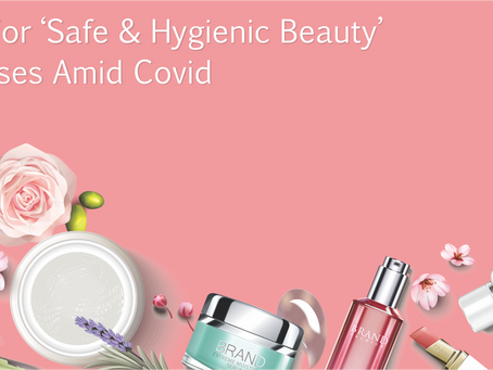 URGE FOR 'SAFE & HYGIENIC BEAUTY' INCREASES AMID COVID