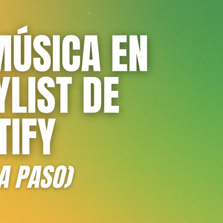 ¿Como presentar música para playlist editoriales de Spotify? El paso a paso definitivo