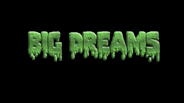 big dreams.png