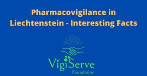 Pharmacovigilance in Liechtenstein - Interesting Facts