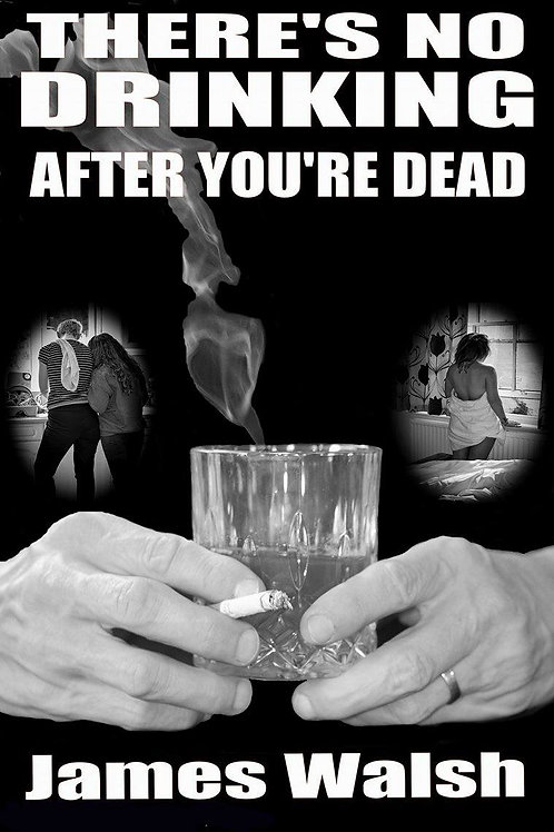 There's No Drinking After You're Dead