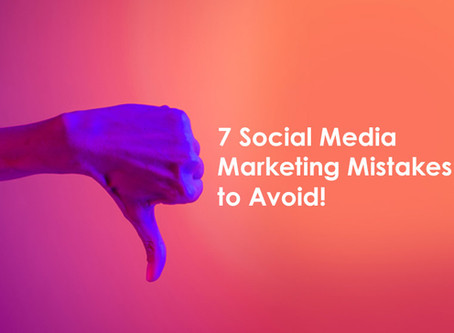 7 Social Media Marketing Mistakes To Avoid