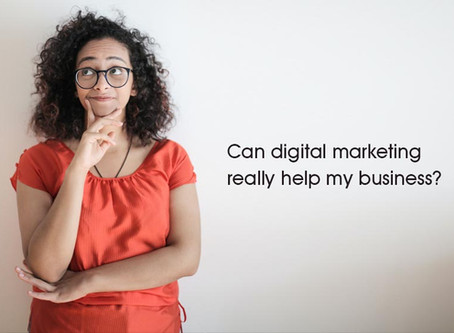 Can digital marketing really help my business?