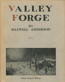 Valley Forge by Maxwell Anderson
