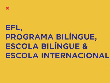 Diferenças entre EFL, Programa Bilíngue, Escola Bilíngue e Escola Internacional