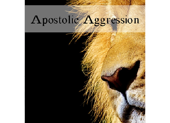 Apostolic Aggression