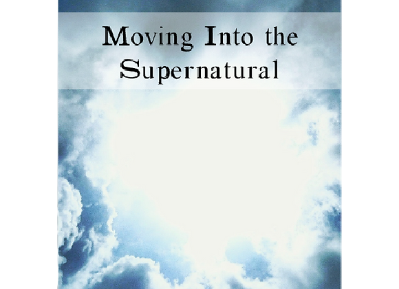 Moving Into the Supernatural
