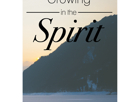 Growing in the Spirit