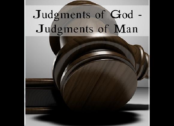Judgments of God - Judgments of Man