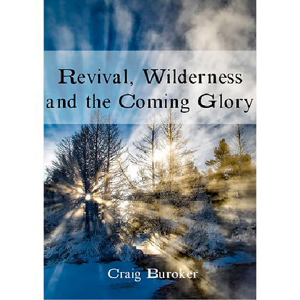 Revival, Wilderness and the Coming Glory