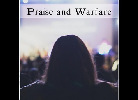 Praise and Warfare