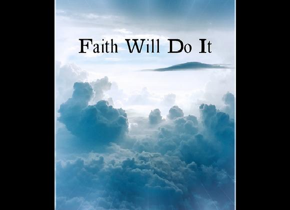 Faith Will Do It