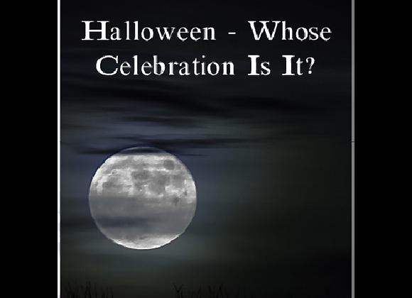 Halloween - Whose Celebration Is It