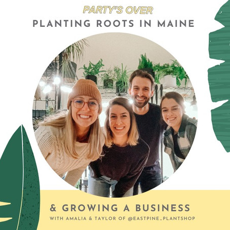 Planting Roots in Maine and Growing a Business with East Pine Plant Shop