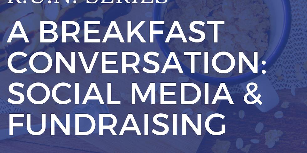 R.U.N. SERIES- A Breakfast Conversation: Your Campaign Social Media & Fundraising