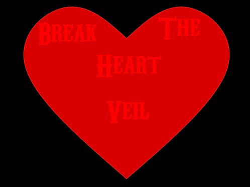Break the Heart Veil
