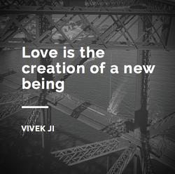Love is creation