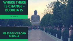 Where there is change - Buddha is