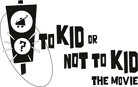 'To Kid or Not To Kid' Mini Review
