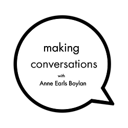 Making Conversations Podcast Anne Earls
