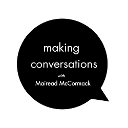 Mairead McCormack Textile Artist Making Conversations Podcast Episode
