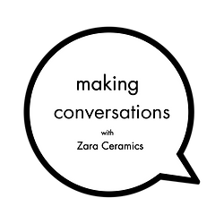 Zara McLaughlin of Zara Ceramics Making Conversations Podcast Episode
