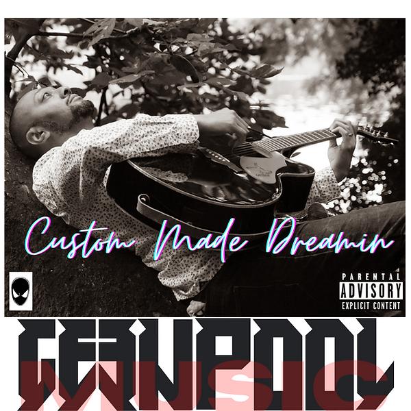 Custom Made Dreamin' Album Cover.png
