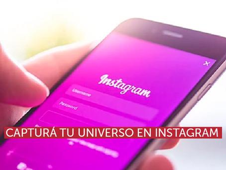 Capturá tu universo en Instagram