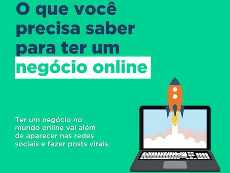 O que você precisa saber para ter um negócio online
