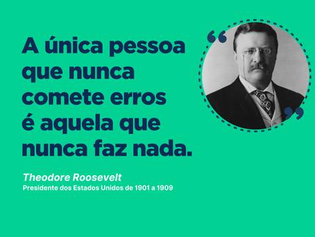 Inspirações: Theodore Roosevelt