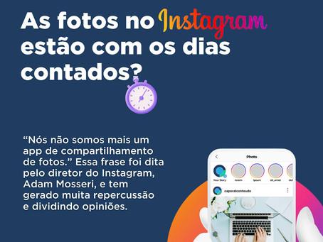 As fotos do Instagram estão com os dias contados?