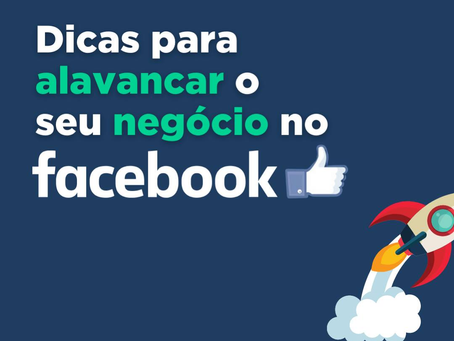 Dicas para alavancar o seu negócio no Facebook
