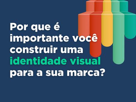 Por que é importante construir uma identidade visual para sua marca?