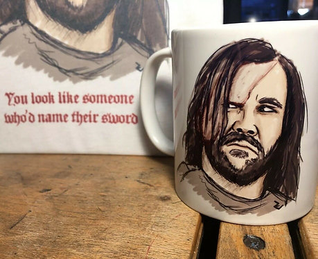 "Game of Thrones The Hound ""You look like someone who'd name their sword"" Mug"