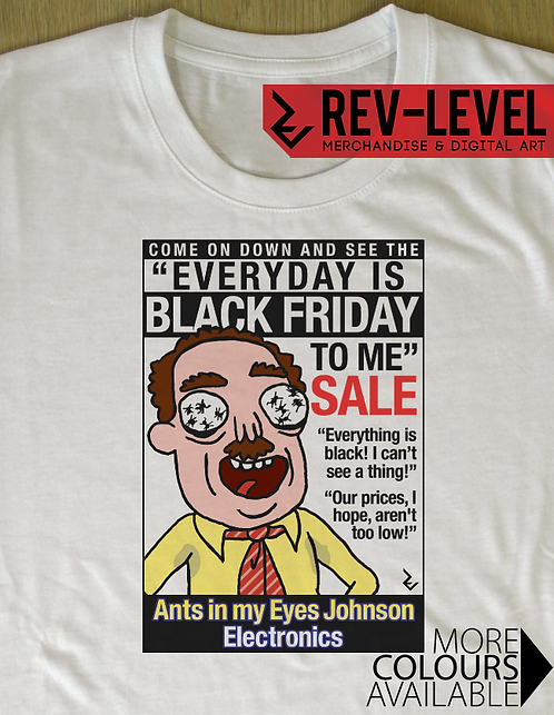 Rick and Morty Ants in my Eyes Johnson 'Everyday is Black Friday to me' T-Shirt