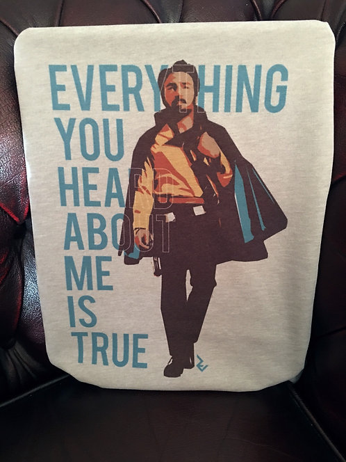 Star Wars Lando Calrissian Everything You Heard About Me Is True T-Shirt