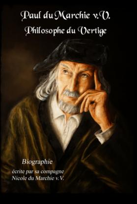 PAUL DU MARCHIE V.V., PHILOSOPHE DU VERTIGE