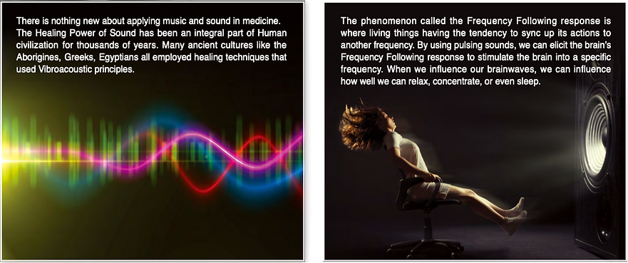There is nothing new about applying music and sound in medicine. The healing power of sound has been an integral part of human civilization for thousands of years. Many ancient cultures like the aborigines, greeks, egyptians all emplyed healing techniques that used Vibroacoustic principles