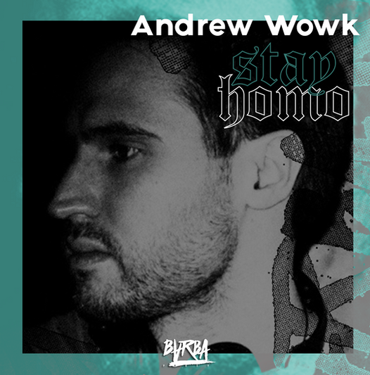 STAYHOMO ft. Andrew Wowk