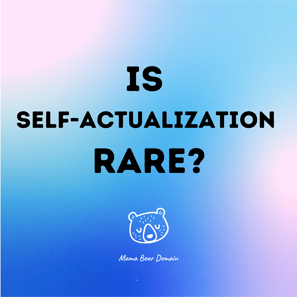 Self-Actualization | Mom Coach | Mama Bear Domain