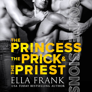 Confessions: The Princess, The Prick & The Priest