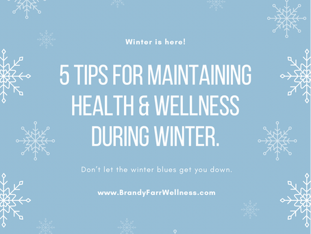 5 Tips for Maintain Health & Wellness During Winter