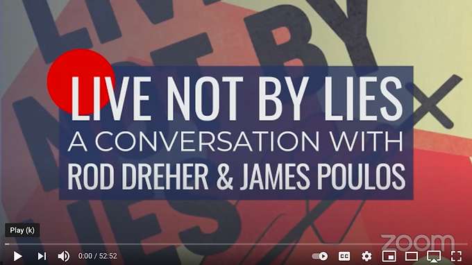 Live Not By Lies: A Conversation with Rod Dreher and James Poulos