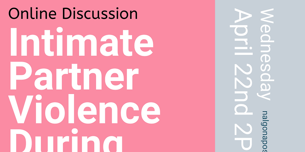 Online Discussion Intimate Partner Violence During COVID-19 Cope Now, Plan For The Future
