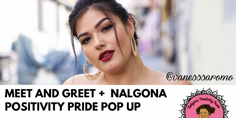 Vanessa Romo Meet & Greet and Nalgona Positivity Pride Pop Up