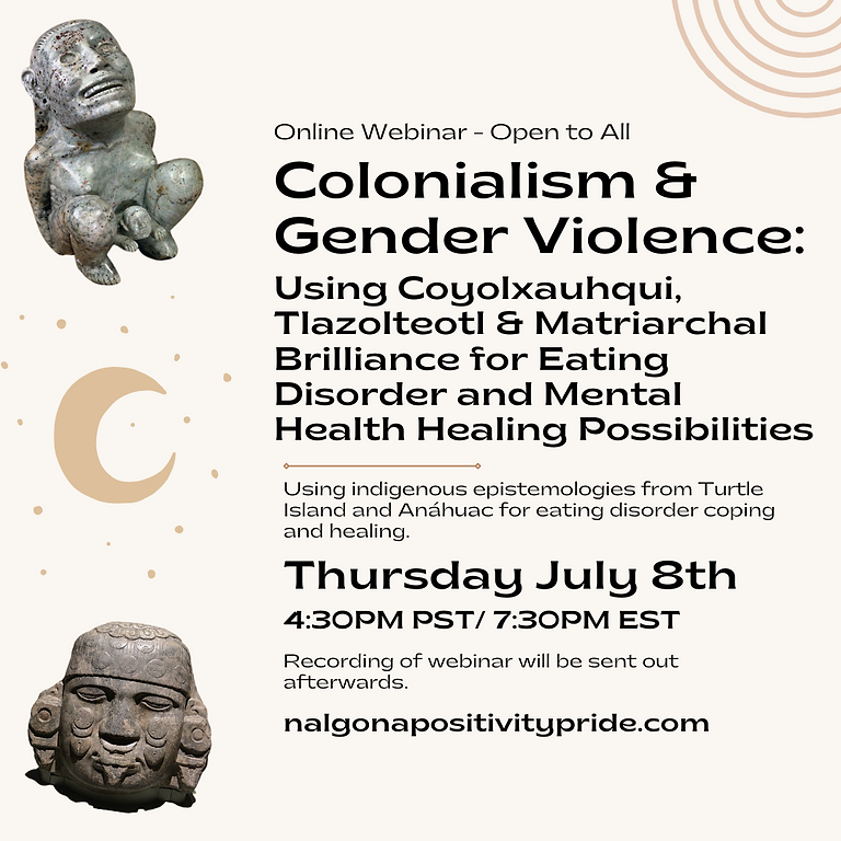 Colonialism & Gender Violence: Using Coyolxauhqui, Tlazolteotl & Matriarchal Brilliance for Eating Disorder and Mental