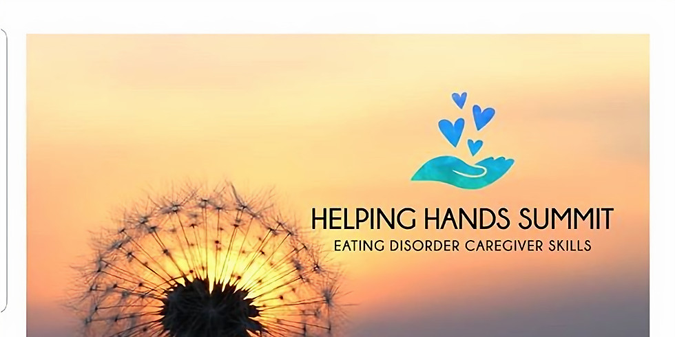 What Do People Struggling with Eating Disorders Seek From Loved Ones HELPING HANDS SUMMIT