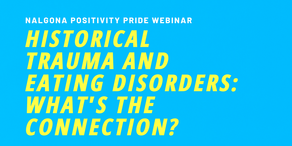 Historical Trauma and Eating Disorders: What's The Connection Webinar