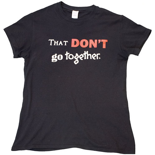 That Don't Go Together (T-Shirt)
